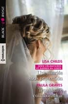 Une mariée sous protection - Troublante collaboration ebook by Lisa Childs, Paula Graves