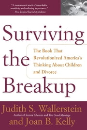 Surviving The Breakup - How Children And Parents Cope With Divorce ebook by Judith S. Wallerstein,Joan B. Kelly