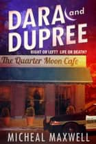 Dara and Dupree ebook by Micheal Maxwell