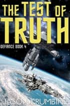The Test of Truth ebook by Jason Krumbine
