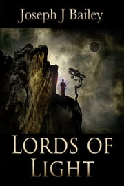 Lords of Light - Ascension of the Four ebook by Joseph J. Bailey