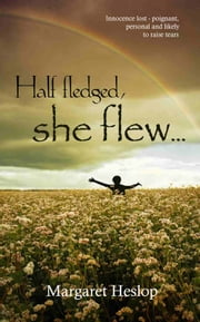 Half fledged she flew ebook by Margaret Heslop