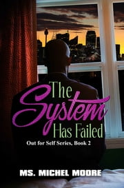 The System Has Failed ebook by Ms. Michel Moore