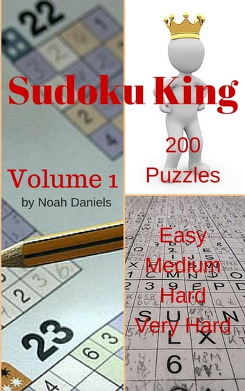 Sudoku King - Volume 1 eBook by Noah Daniels