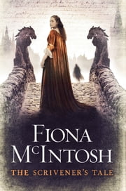 The Scrivener's Tale ebook by Fiona McIntosh