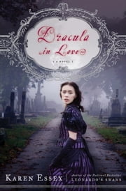 Dracula in Love ebook by Karen Essex