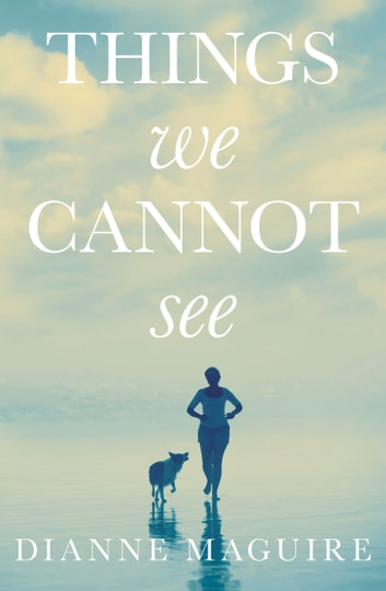 Things We Cannot See ebook by Dianne Maguire