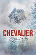 Chevalier ebook by Mary Calmes