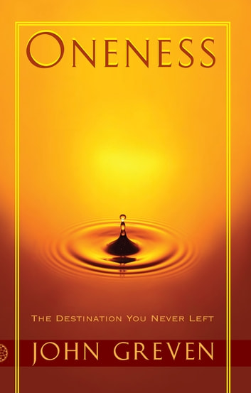 Oneness - The Destination You Never Left ebook by John Greven