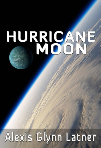 Hurricane Moon - Aeon's Legacy, #1 ebook by Alexis Glynn Latner