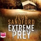 Extreme Prey audiobook by John Sandford