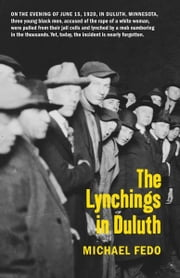 The Lynchings in Duluth ebook by Michael  Fedo