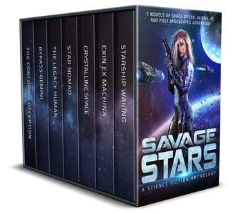 Savage Stars - 7 Novels of Space Opera, Aliens, AI, and Post Apocalyptic Adventures ebook by C. Gockel,G. S. Jennsen,A. K. DuBoff,Lindsay Buroker,Susan Kaye Quinn,Joseph R. Lallo,J. J. Green