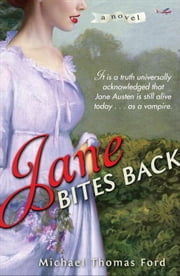 Jane Bites Back - A Novel ebook by Michael Thomas Ford