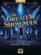 The Greatest Showman Songbook - Music from the Motion Picture Soundtrack For Ukulele eBook by Benj Pasek, Justin Paul
