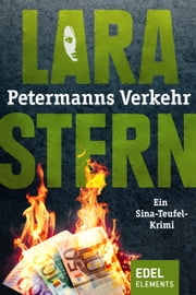 Petermanns Verkehr - Ein Sina-Teufel-Krimi ebook by Lara Stern