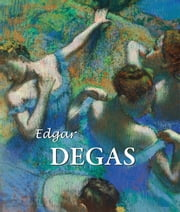 Edgar Degas ebook by Nathalia Brodskaya,Edgar Degas