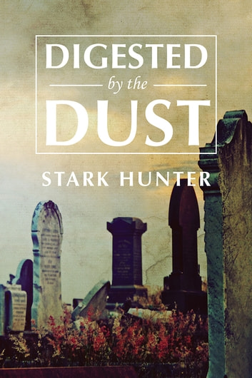 Digested by the Dust ebook by Stark Hunter