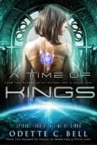 A Time of Kings Episode Four ebook by Odette C. Bell