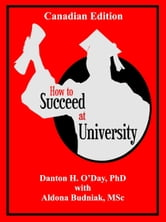 How to Succeed At University--Canadian Edition ebook by Danton O'Day,Aldona Budniak