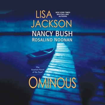 Ominous audiobook by Lisa Jackson,Nancy Bush,Rosalind Noonan