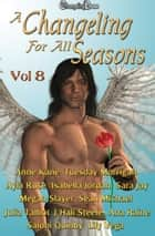 A Changeling For All Seasons 8 ebook by