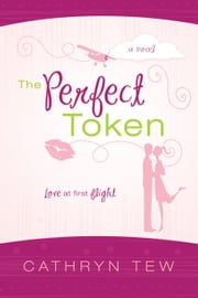 The Perfect Token ebook by Cathryn Tew