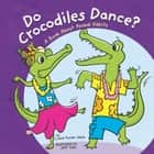 Do Crocodiles Dance? - A Book About Animal Habits audiobook by Laura Purdie Salas