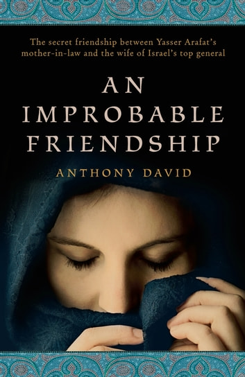 An Improbable Friendship ebook by Anthony David