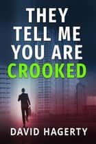 They Tell Me You Are Crooked - Duncan Cochrane, #2 ebook by