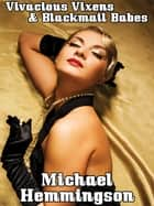 Vivacious Vixens & Blackmail Babes - Tales of Erotic Noir ebook by Michael Hemmingson