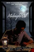Midnight Oil - An Anthology ebook by Joe King, Taylor Ford, Sarah Stein,...
