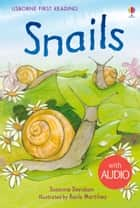 Snails: Usborne First Reading: Level Two ebook by Susanna Davidson, Rocio Martinez