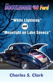 White Lightning and Moonlight on Lake Seneca ebook by Charles Clark
