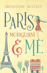 Paris, Modigliani and Me ebook by Kolosov, Jacqueline