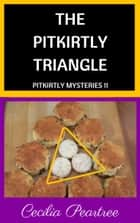The Pitkirtly Triangle ebook by Cecilia Peartree