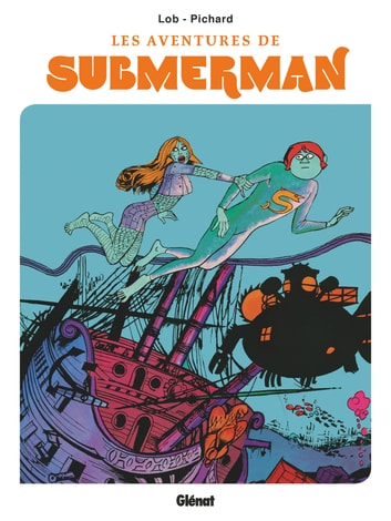 Les aventures de Submerman ebook by Jacques Lob,Georges Pichard