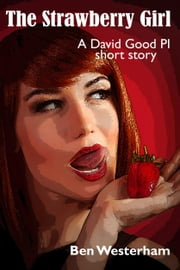 The Strawberry Girl ebook by Ben Westerham