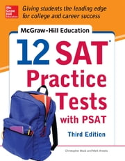 McGraw-Hill Education 12 SAT Practice Tests with PSAT, 3rd Edition ebook by Christopher Black,Mark Anestis