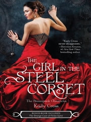 The Girl in the Steel Corset: The Girl in the Steel Corset\The Strange Case of Finley Jayne ebook by Kady Cross
