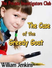 The Case of the Greedy Goat ebook by William Jenkins