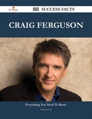 Craig Ferguson 218 Success Facts - Everything you need to know about Craig Ferguson ebook by Nicholas Orr