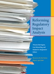 Reforming Regulatory Impact Analysis ebook by Winston Harrington,Lisa Heinzerling,Richard D Morgenstern