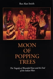 Moon of Popping Trees ebook by Rex Alan Smith