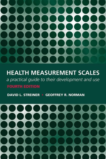 Health measurement scales a practical guide to their development health measurement scales a practical guide to their development and use ebook by david l fandeluxe Image collections