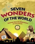 Seven Wonders of the World - Discover Amazing Monuments to Civilization with 20 Projects ebook by Carmella Van Vleet, Farah Rizvi