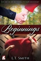 Beginnings ebook by L.T. Smith
