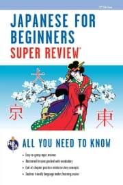 Japanese for Beginners Super Review - 2nd Ed. ebook by The Editors of REA