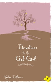 Devotions for the God Girl - A 365 Day Journey ebook by Hayley DiMarco