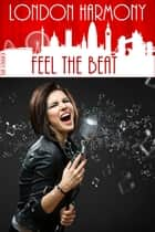 London Harmony: Feel the Beat ebook by Erik Schubach